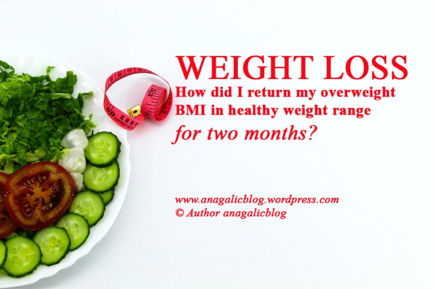 WEIGHT LOSS: How did I return my overweight BMI in healthy weight range for two months?